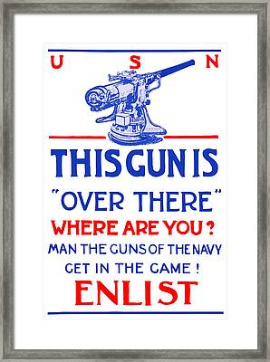 This Gun Is Over There - Usn Ww1 Framed Print by War Is Hell Store