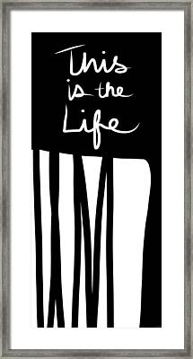 This Is The Life- Black And White Art By Linda Woods Framed Print by Linda Woods