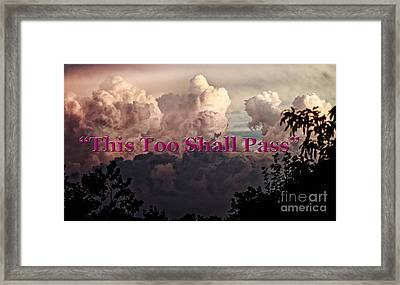 This Too Shall Pass Framed Print by Paul Mashburn