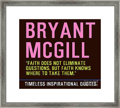 Timeless Inspirational Quotes - Bryant Mcgill Framed Print by Celestial Images