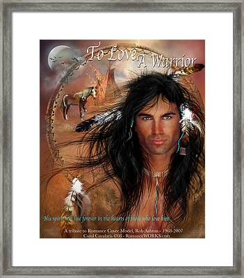 To Love A Warrior Framed Print by Carol Cavalaris