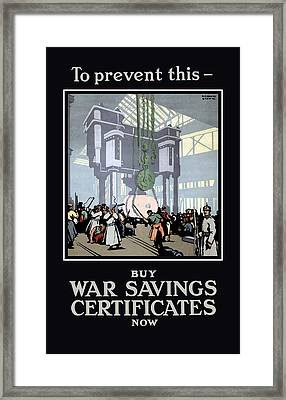To Prevent This - Buy War Savings Certificates Framed Print by War Is Hell Store
