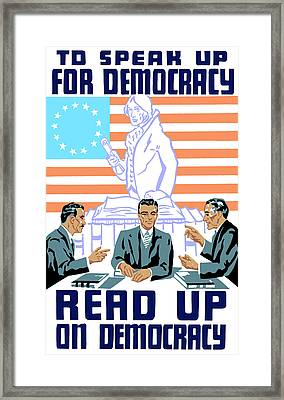 To Speak Up For Democracy Read Up On Democracy Framed Print by War Is Hell Store
