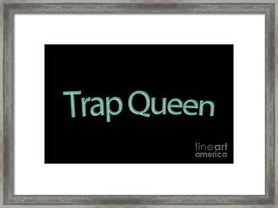 Trap Queen Tee Framed Print by Edward Fielding