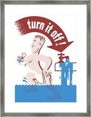 Water - Turn It Off Framed Print by War Is Hell Store