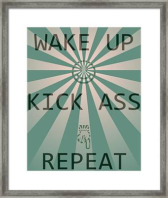 Wake Up Kick Ass Repeat Framed Print by Dan Sproul