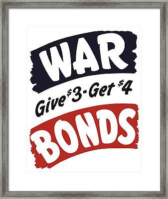 War Bonds Give 3 Get 4 Framed Print by War Is Hell Store
