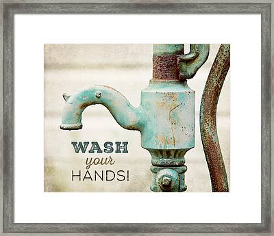 Wash Your Hands - Typography Art For Bathroom  Framed Print by Lisa Russo