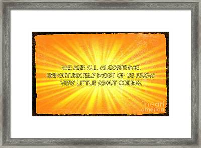 We Are Algorithms  Framed Print by John Malone
