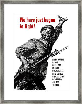 We Have Just Begun To Fight -- Ww2 Framed Print by War Is Hell Store