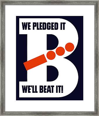 We Pledged It We'll Beat It -- Ww2 Framed Print by War Is Hell Store