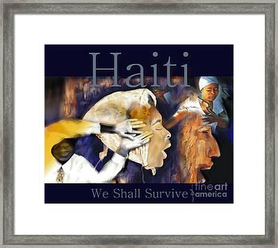 We Shall Survive Haiti Poster Framed Print by Bob Salo