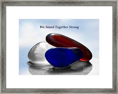We Stand Together Strong Around The World Framed Print by Barbara McMahon