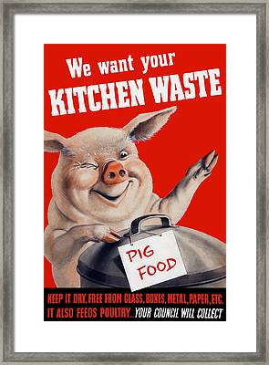 We Want Your Kitchen Waste Pig  Framed Print by War Is Hell Store
