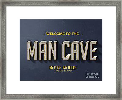 Welcome To The Man Cave Framed Print by Edward Fielding