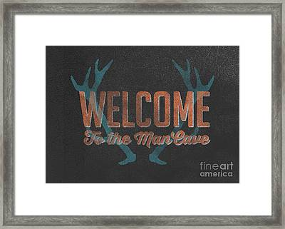 Welcome To The Man Cave Sign Framed Print by Edward Fielding