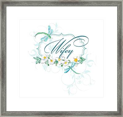 Wifey New Bride Dragonfly W Daisy Flowers N Swirls Framed Print by Audrey Jeanne Roberts
