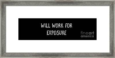 Will Work For Exposure Tee Framed Print by Edward Fielding