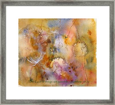 With God All Things Are Possible Framed Print by Anne Duke