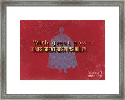 With Great Power Comes Great Responsibility Framed Print by Edward Fielding