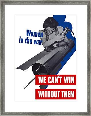 Women In The War - We Can't Win Without Them Framed Print by War Is Hell Store