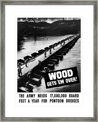 Wood Gets 'em Over Framed Print by War Is Hell Store