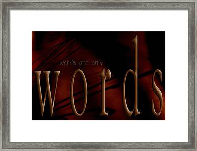 Words Are Only Words 5 Framed Print by Vicki Ferrari