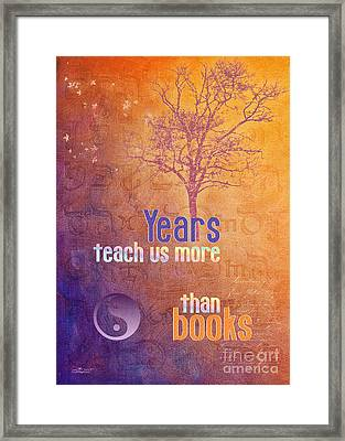 Years Teach Us More Framed Print by Jutta Maria Pusl