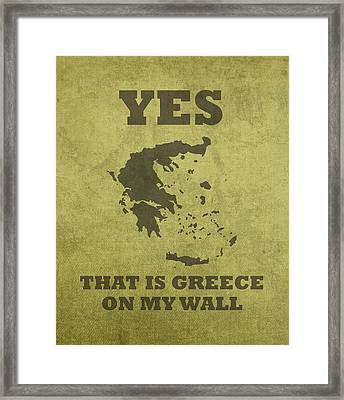 Yes That Is Greece On My Wall Humor Pun Poster Framed Print by Design Turnpike