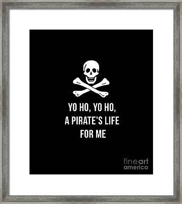 Yo Ho Yo Ho A Pirate Life For Me Tee Framed Print by Edward Fielding