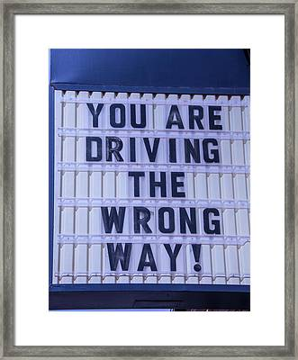 You Are Driving The Wrong Way Framed Print by Garry Gay