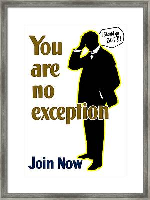 You Are No Exception - Join Now Framed Print by War Is Hell Store