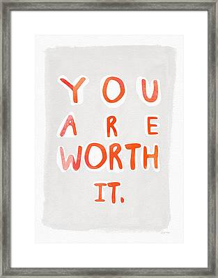 You Are Worth It Framed Print by Linda Woods