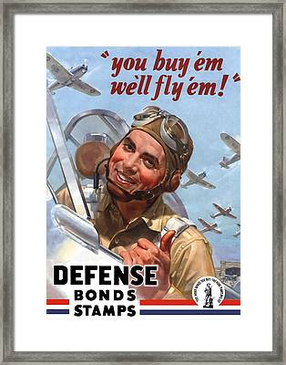 You Buy 'em We'll Fly 'em Framed Print by War Is Hell Store