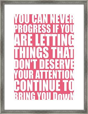 You Can Never Progress If You Are Letting Gym Inspirational Quotes Poster Framed Print by Lab No 4