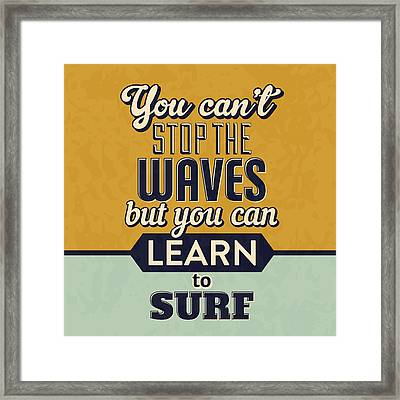 You Can't Stop The Waves Framed Print by Naxart Studio