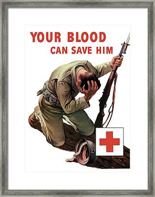 Your Blood Can Save Him - Ww2 Framed Print by War Is Hell Store