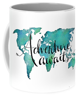 Adventure Awaits - Travel Quote On World Map Coffee Mug by Michelle Eshleman