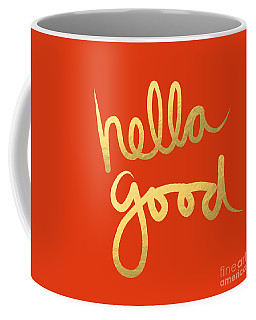 Hella Good In Orange And Gold Coffee Mug by Linda Woods
