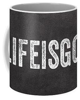 Life Is Good Coffee Mug by Linda Woods