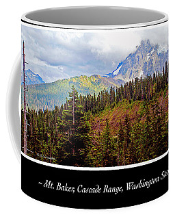 Coffee Mug featuring the photograph Mt. Baker, Cascade Range, Late Afternoon by A Gurmankin