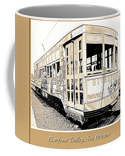 Coffee Mug featuring the photograph Riverfront Trolley Car Pre Hurricane Katrina, New Orleans 1999  by A Gurmankin