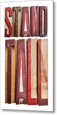Stand Tall Metal Print by Donald  Erickson