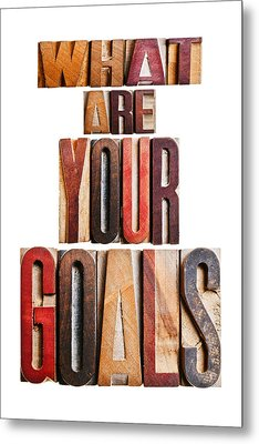 What Are Your Goals Metal Print by Donald  Erickson