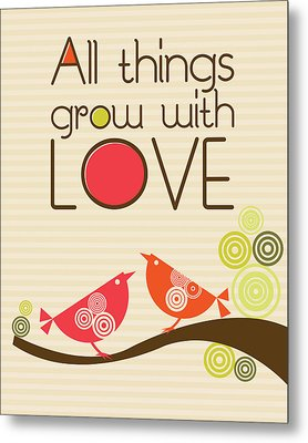 All Things Grow With Love Metal Print by Valentina Ramos