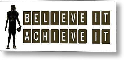 Believe It Achieve It Metal Print by Celestial Images