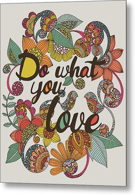 Do What Your Love Metal Print by Valentina