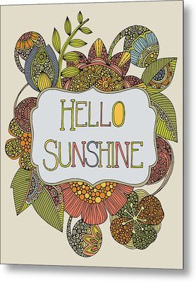 Hello Sunshine Metal Print by Valentina