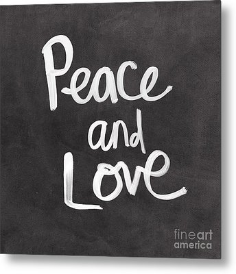 Peace And Love Metal Print by Linda Woods