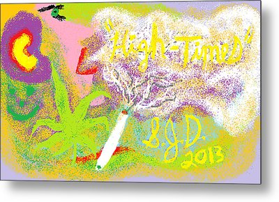 High Times Metal Print by Joe Dillon